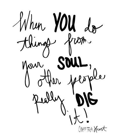 DO-THINGS-FROM-YOUR-SOUL_CRAFTEAHEART